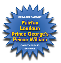 Pre-Approved by Fairfax County, Loudoun County and Prince George's County Public Schools